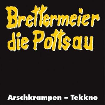 Brettermeier die Pottsau / Arschrampen - Tekkno