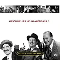Orson Welles' Hello Americans: 3 by Orson Welles