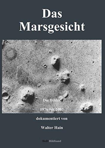 Das Marsgesicht: Die Bilder 1976 bis 2007