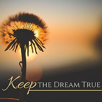 Keep the Dream True