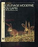 L'élevage moderne du lapin 94 consultations utiles