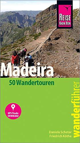 Reise Know-How Wanderführer Madeira (50 Wandertouren): mit Karten, Höhenprofilen und GPS-Tracks