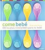 Come bebé: 100 recetas irresistibles para tu bebé (Cocina)