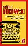 Journal d'un vieux dégueulasse par Bukowski