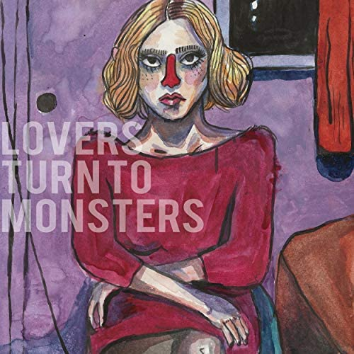 Lovers Turn To Monsters