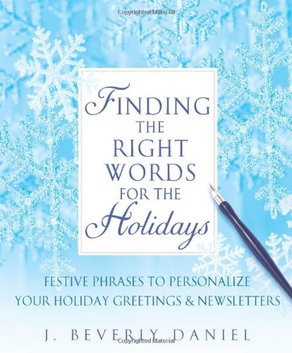 Finding the Right Words for the Holidays: Festive Phrases to Personalize Your Holiday Greetings & Newsletters