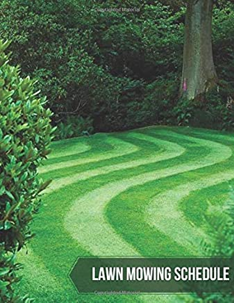 Lawn Mowing Schedule: Daily Record book, schedule planner log Logbook Journal Diary, Daily, Weekly, Monthly, Schedule Weeding Record Notebook, for all ... with 120 pages. (Lawn maintenance Log)