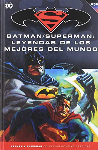 Batman y Superman - Colección Novelas Gráficas núm. 52: Leyendas de los mejores del mundo