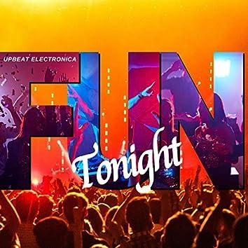Fun Tonight - Upbeat Electronica
