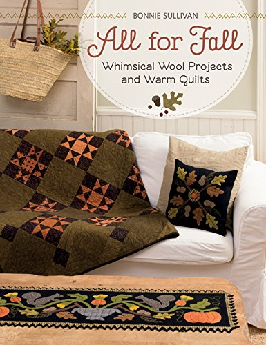 Buy Discount All for Fall: Whimsical Wool Projects and Warm Quilts