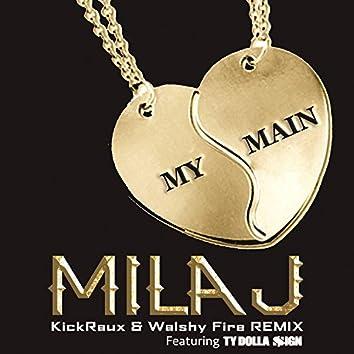 My Main (KickRaux & Walshy Fire Remix)