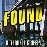Found: A Matt Royal Mystery