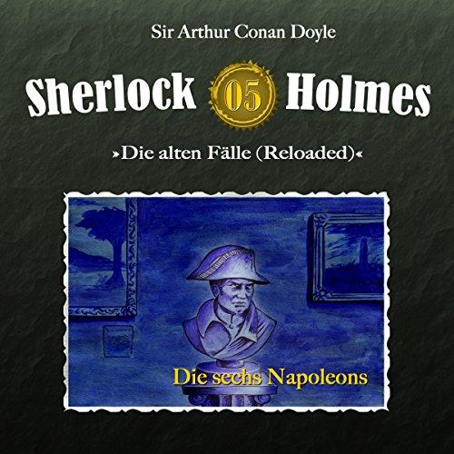 Die sechs Napoleons     Sherlock Holmes - Die alten Fälle [Reloaded] 5              Autor:                                                                                                                                 Arthur Conan Doyle                               Sprecher:                                                                                                                                 Christian Rode,                                                                                        Peter Groeger                      Spieldauer: 59 Min.     16 Bewertungen     Gesamt 4,8
