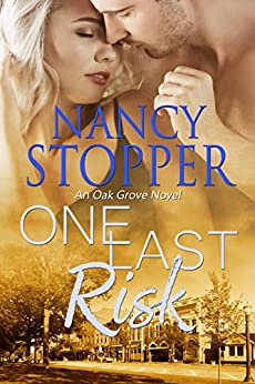 One Last Risk: A Small-Town Romance (Oak Grove series Book 1) by [Nancy Stopper]