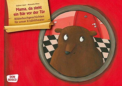 Mama, da steht ein Bär vor der Tür. Kamishibai Bildkartenset. Entdecken. Erzählen. Begreifen: Bilderbuchgeschichten. (Bilderbuchgeschichten für unser Erzähltheater)