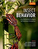 Insect Behavior: From Mechanisms to Ecological and Evolutionary Consequences (English Edition)