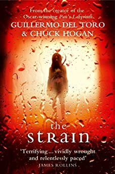 The Strain: A gripping suspense thriller that will keep you hooked from the first page to the last! (The Strain Trilogy Book 1) by [Guillermo del Toro, Chuck Hogan]
