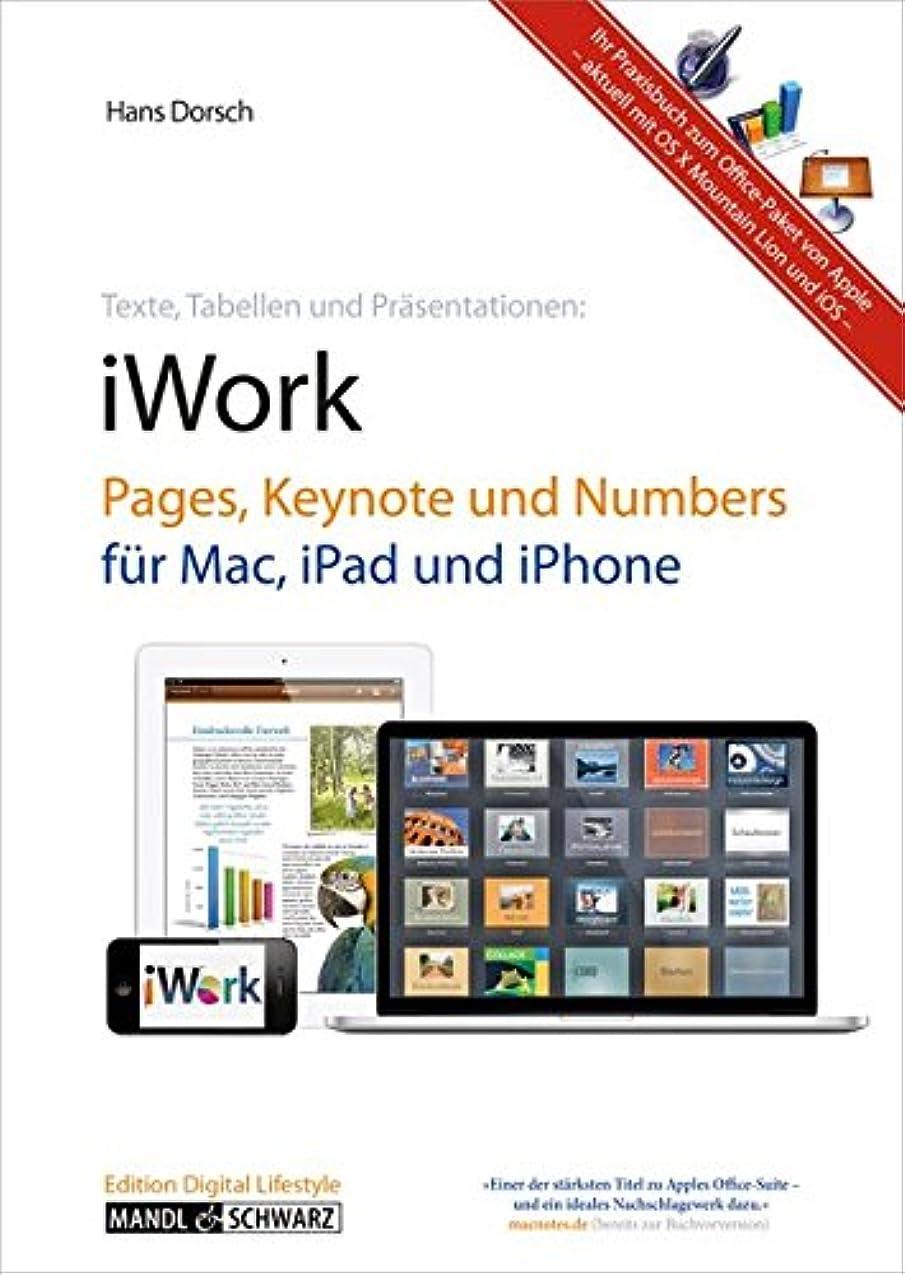 命令嫉妬全員iWork und Apps: Pages, Keynote und Numbers fuer Mac, iPad, iPhone und iPod touch
