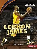Lebron James (Sports All-Stars) - Jon M. Fishman