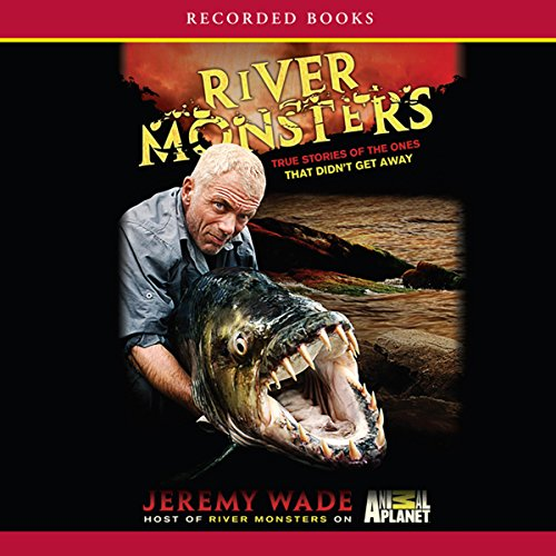 River Monsters audiobook cover art