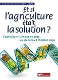 Et si l'agriculture était la solution ? Les scénarios jusqu'en 2050