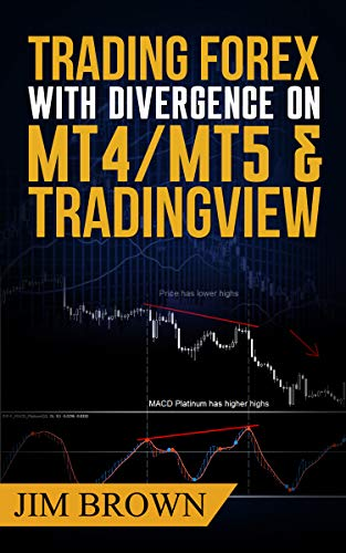Trading Forex with Divergence on MT4/MT5 & TradingView: TradingView script now included in the download package (Forex, Forex Trading, Forex Trading Method, ... Trade Divergences, Currency Trading Book 3)