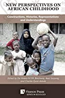 New Perspectives on African Childhood: Constructions, Histories, Representations and Understandings (Sociology)
