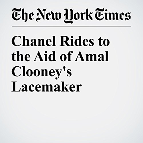 Chanel Rides to the Aid of Amal Clooney's Lacemaker cover art