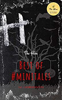 Best Of #Minitales: Vol 1 - Horror Edition by [The Hive]