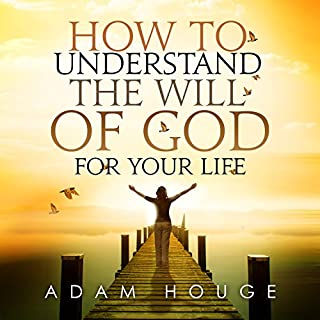How to Understand the Will of God for Your Life cover art