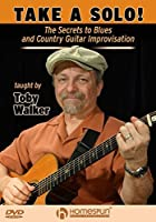 Take a Solo!: The Secrets of Blues & Guitar Improvisation [DVD]