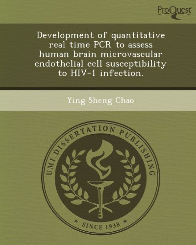 Development of Quantitative Real Time PCR to Assess Human Brain Microvascular Endothelial Cell Susceptibility to HIV-1 Infection