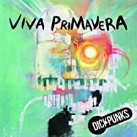 Dickpunks Mini Album - Viva Primavera (韓国盤)