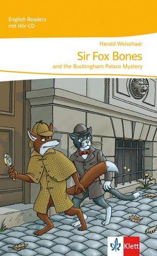 Sir Fox Bones and the Buckingham Palace Mystery: Lektüre mit Audio-CD Klasse 5 (English Readers)