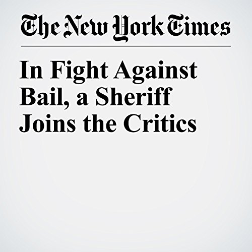 In Fight Against Bail, a Sheriff Joins the Critics copertina