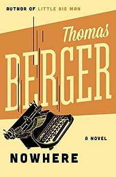 Nowhere: A Novel by [Thomas Berger]