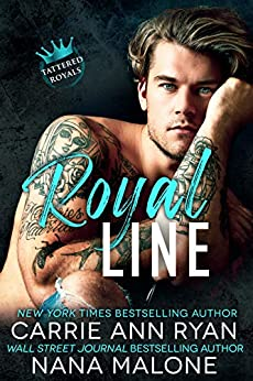 Royal Line (Tattered Royals Book 1) by [Carrie Ann Ryan, Nana Malone]