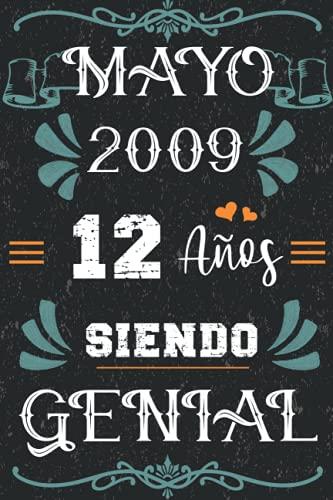 Mayo 2009 12 Años Siendo Genial: Regalo de cumpleaños de 12 años para niños y niñas, Memorable Cuaderno De Notas, Regalo expresivo para un ... o Agenda o Diario 120 paginas 6 * 9 pulgadas