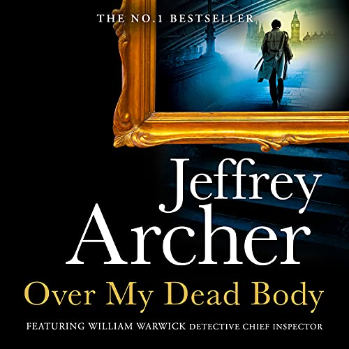 Over My Dead Body (William Warwick Novels) Audiobook By Jeffrey Archer cover art