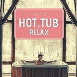 1 Hora de Hot Tub y Relax - Música Relajante Bañera de Hidromasaje y Spa