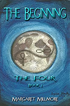 The Beginning: Book I - The Four Series by [Margaret Millmore]