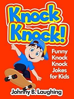 Knock Knock!: Funny Knock Knock Jokes for Kids