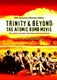 Trinity and Beyond - the Atomic Bomb Movie