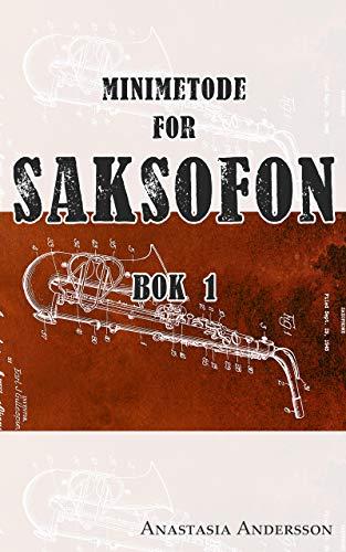 Minimetode for saksofon: BOK 1: Norsk Bokmål (Norwegian Bokmal Edition)