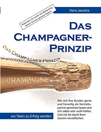Das Champagner-Prinzip: Wie sich Ihre Kunden gerne und freiwillig als Vertriebspartner gewinnen lassen