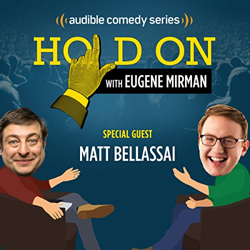 Ep. 18: Matt Bellassai out of the Closet (Hold On with Eugene Mirman) audiobook cover art