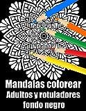 Mandalas colorear adultos y rotuladores fondo negro: 50 mandalas rotuladores para meditar libro de colorear para adultos y personas mayores- blanco y ... para cumpleaños, Navidad, acción de gracias