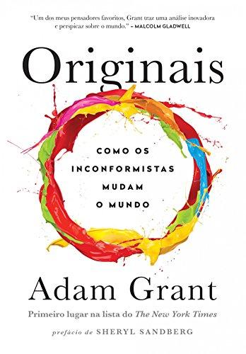 Originais: Como os inconformistas mudam o mundo