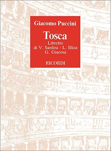 Tosca. Opera in 3 atti da V. Sardon. Musica di G. Puccini