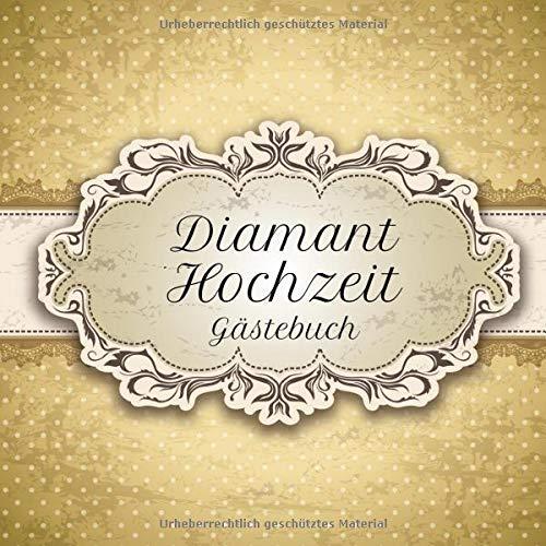 Diamant Hochzeit Gästebuch: Motiv 4 | Zum Ausfüllen | Für bis zu 40 Gäste zur Hochzeitsfeier |...